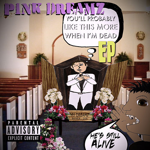 You'll Probably Like This More When I'm Dead by Pink Dreamz