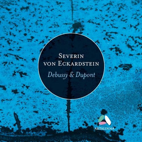 Dupont: La maison dans les dunes & Debussy: Images pour piano by Severin von Eckardstein