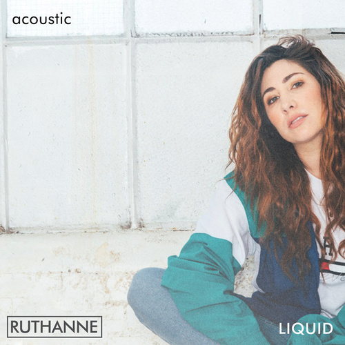 Liquid (Acoustic) by Ruthanne