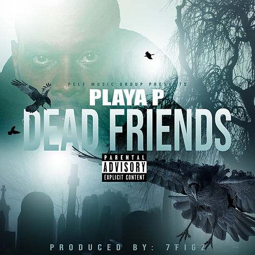 Dead Friends de Playa P