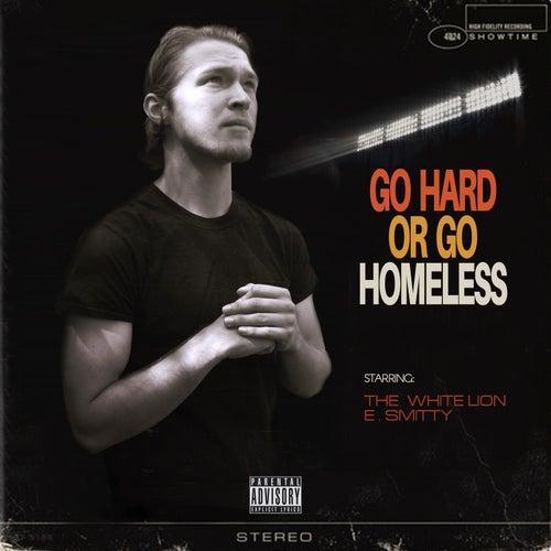 Go Hard or Go Homeless de White Lion