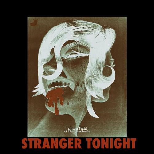 Stranger Tonight de Uncle Acid & The Deadbeats