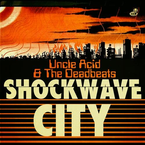 Shockwave City de Uncle Acid & The Deadbeats