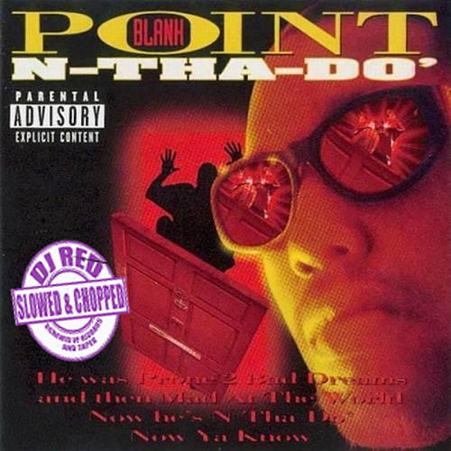 N-tha-Do': Slowed and Chopped by DJ Red by Point Blank