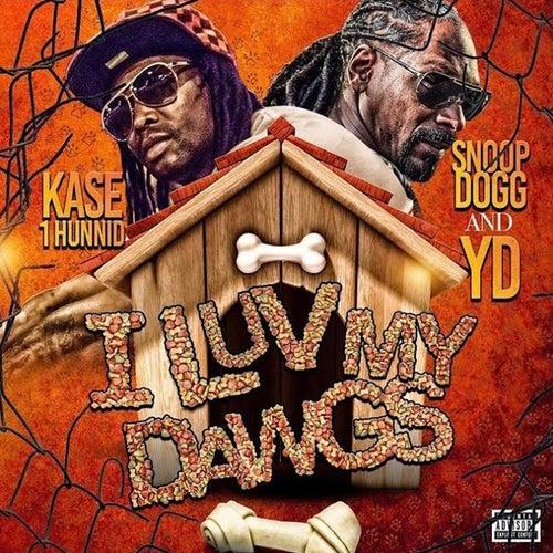 I Luv My Dawgs (feat. Snoop Dogg & YD) de Kase 1hunnid