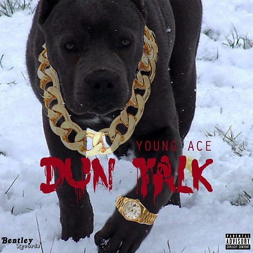 Dun Talk by Young Ace