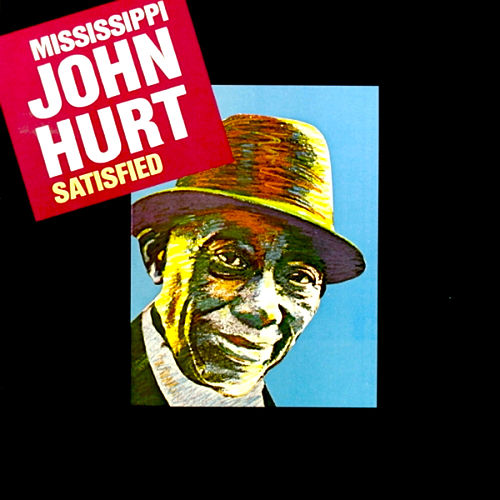 Satisfied de Mississippi John Hurt