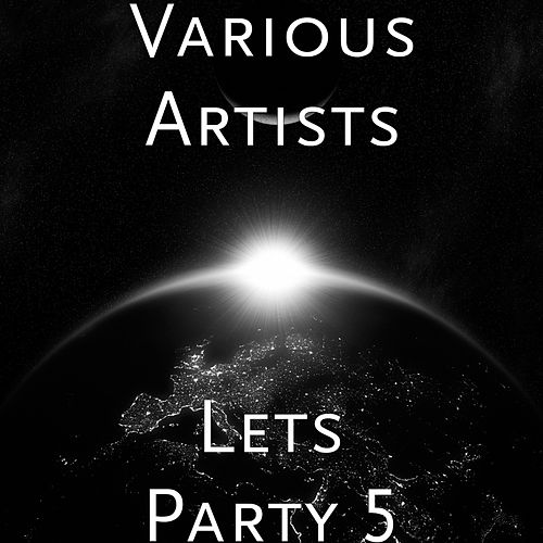 Lets Party 5 by Various Artists