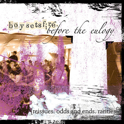 Before the Eulogy by Boysetsfire