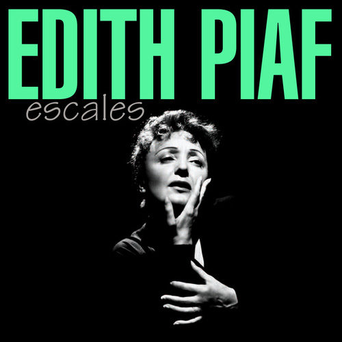 Escales by Edith Piaf