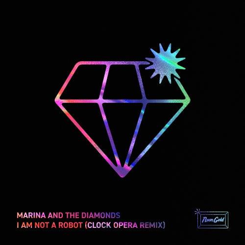 I Am Not A Robot (Clock Opera Remix) von MARINA