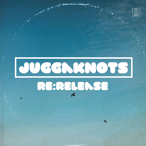 Re:Release by Juggaknots