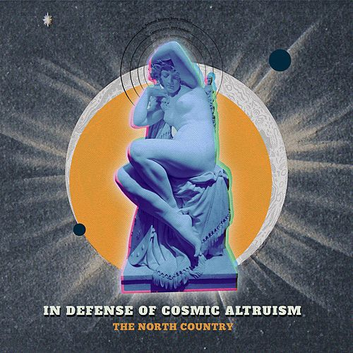 In Defense of Cosmic Altruism de The North Country