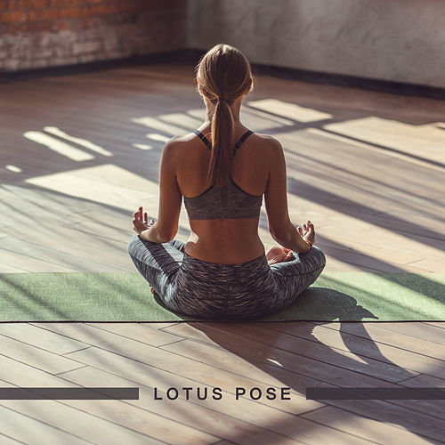 Lotus Pose – Meditation Music for Yoga, Yoga Pose and Practice by Chakra's Dream