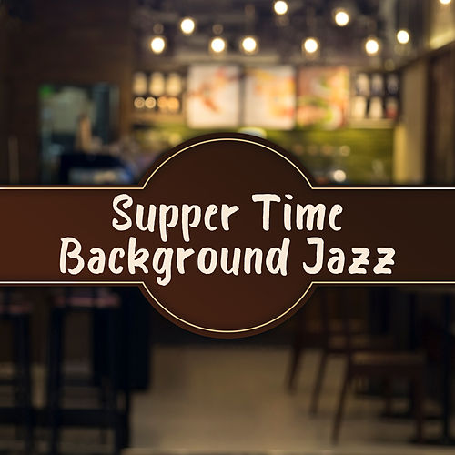 Supper Time Background Jazz - Relaxing & Smooth Jazz Melodies, Jazz for Red and White Wine Tasting, von Restaurant Music