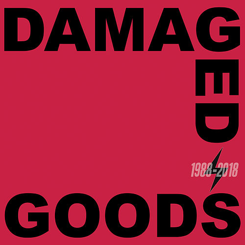 Damaged Goods (1988-2018) by Various Artists