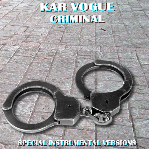 Criminal (Special Instrumental Versions [Tribute To Natti Natasha x Ozuna]) by Kar Vogue