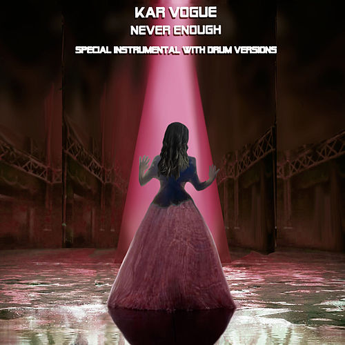 Never Enough (Special Instrumental With Drum Versions [Tribute To Loren Allred]) by Kar Vogue