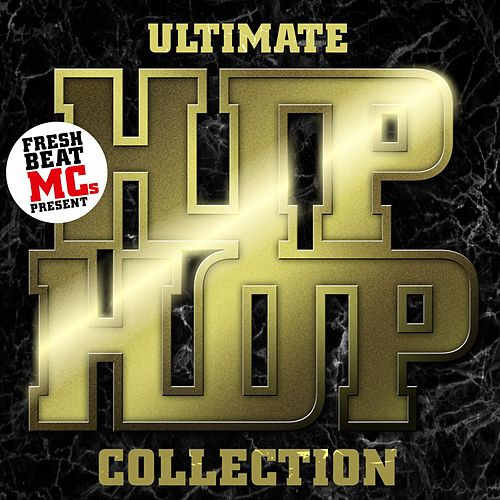 Ultimate Hip Hop Collection by Fresh Beat MCs