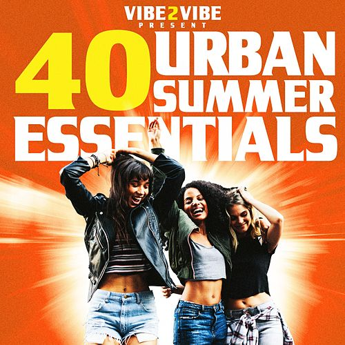 40 Urban Summer Essentials von Vibe2Vibe