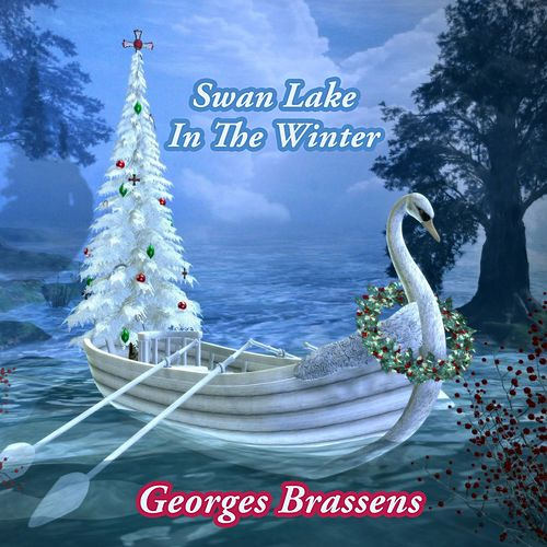 Swan Lake In The Winter de Georges Brassens