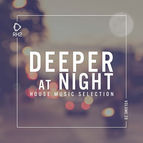 Deeper at Night, Vol. 29 by Various Artists