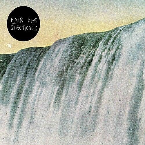 Fair Ohs // Spectrals 7' de Various Artists