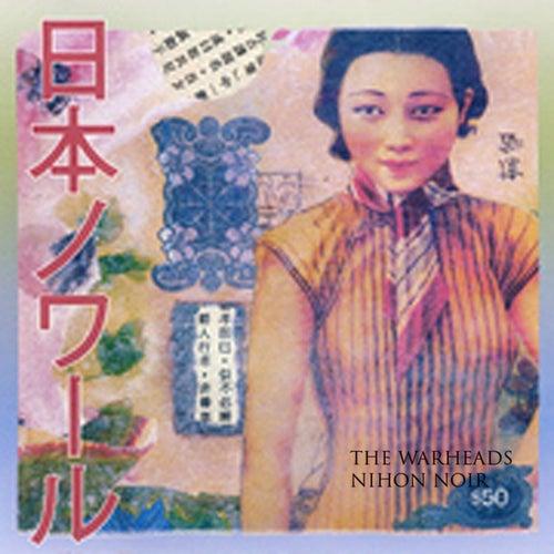 Nihon Noir by The Warheads