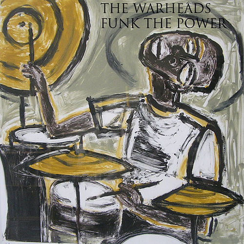 Funk The Power by The Warheads