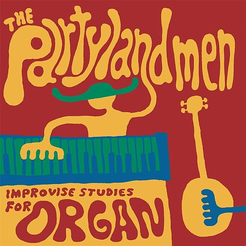 Improvise Studies for Organ by The Partylandmen