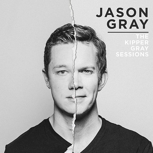 The Kipper Gray Sessions by Jason Gray