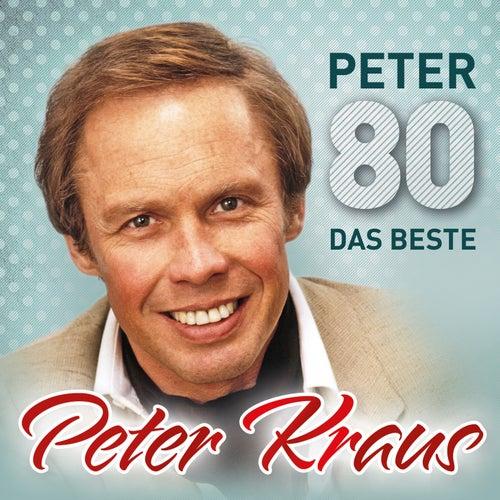 Peter 80 - Das Beste by Peter Kraus