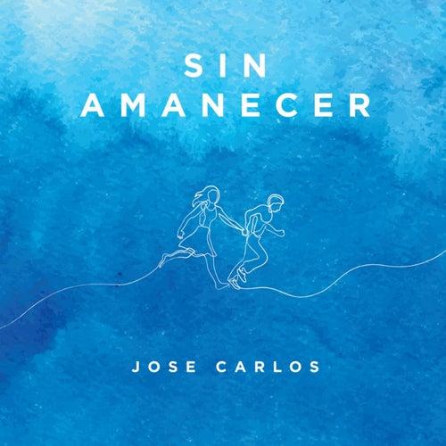 Sin Amanecer de Jose Carlos