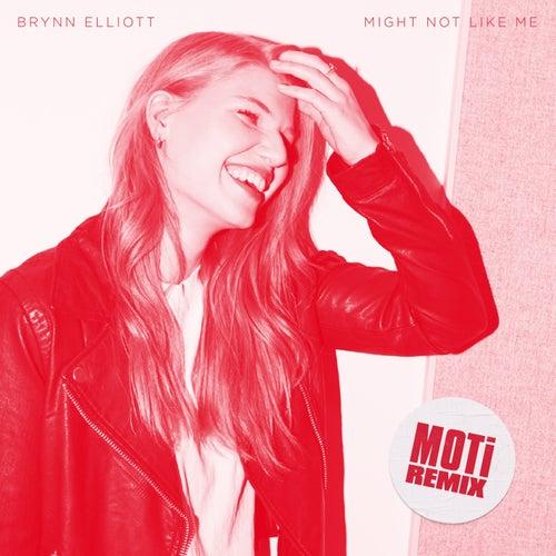 Might Not Like Me (MOTi Remix) by Brynn Elliott