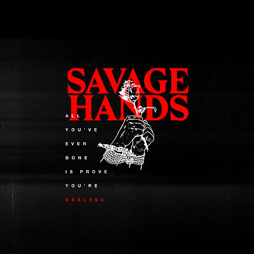 Useless by Savage Hands