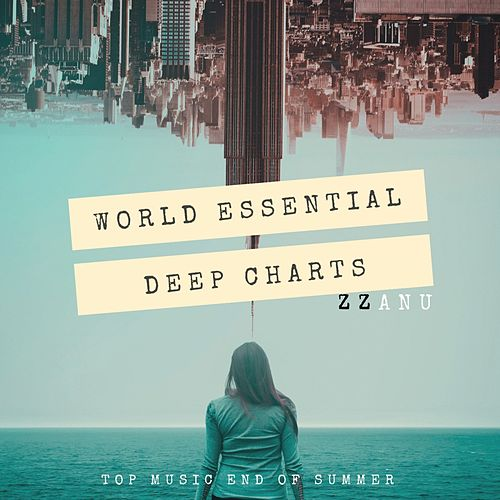World Essential Deep Charts (Top Music End of Summer) by ZZanu