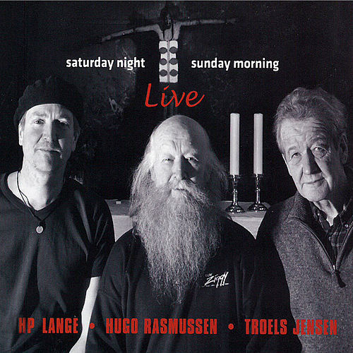 Saturday Night Sunday Morning (Live) by H.P. Lange