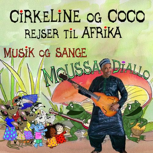 Cirkeline og Coco Rejser Til Afrika by Moussa Diallo
