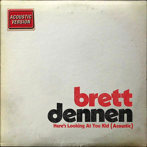 Here's Looking at You Kid (Acoustic) de Brett Dennen