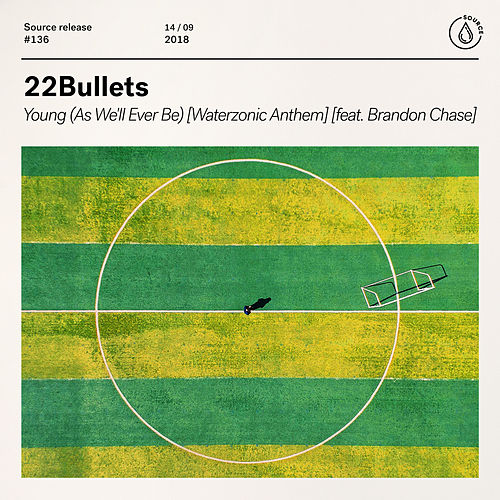 Young (As We'll Ever Be) [Waterzonic Anthem] [feat. Brandon Chase] de 22Bullets