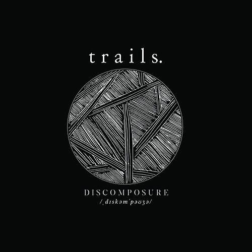 Discomposure by Trails