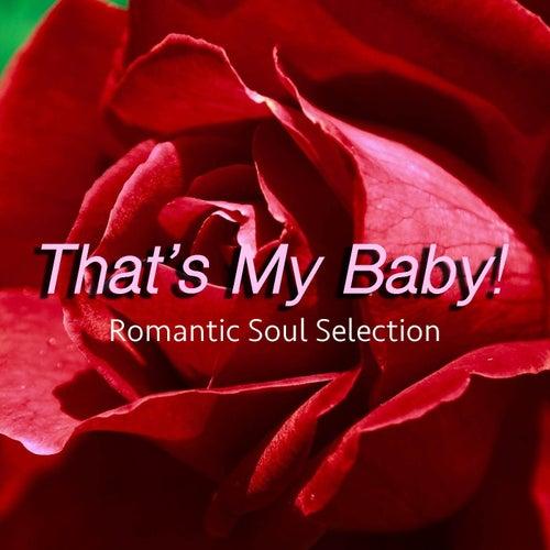 That's My Baby! Romantic Soul Selection de Various Artists