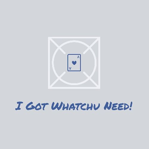 I Got Whatchu Need! by YoungQue