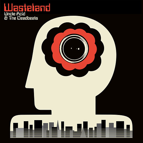 Wasteland de Uncle Acid & The Deadbeats