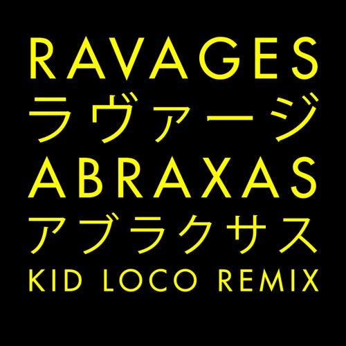 Abraxas (Kid Loco Remix) by Kid Loco Ravages