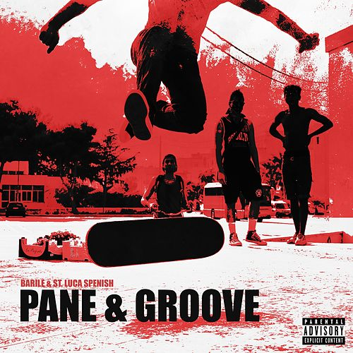 Pane & Groove by St Luca Spenish Barile