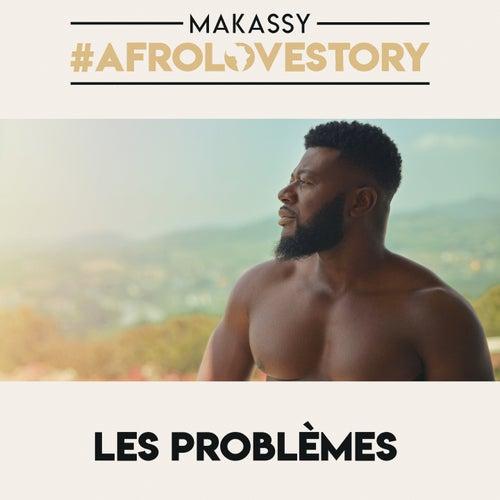 Les problèmes (#Afrolovestory) de Makassy