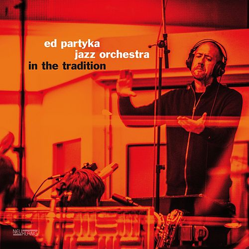 In the Tradition by Ed Partyka Jazz Orchestra