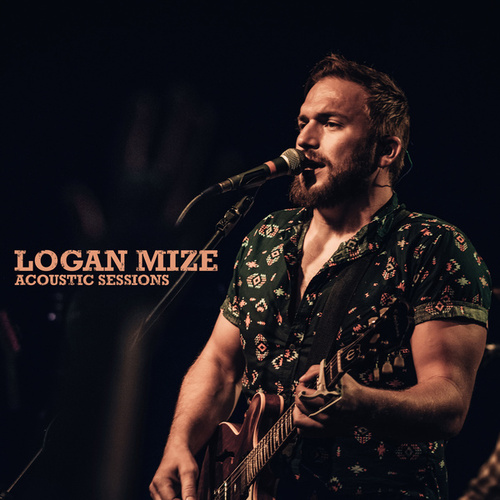 Acoustic Sessions by Logan Mize