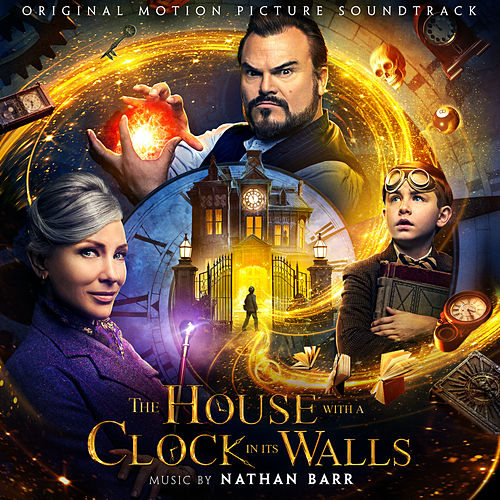 The House With a Clock In Its Walls (Original Motion Picture Soundtrack) von Nathan Barr
